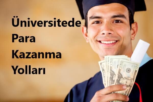 Üniversitede Para Kazanma Yolları
